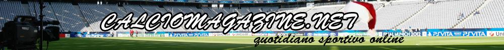 Ultime Notizie Calcio – Calciomagazine.net
