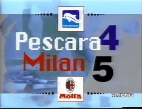 Pescara-Milan 4-5: Il folle pomeriggio del 13 Settembre 1992