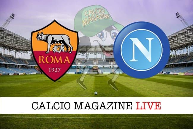 Roma Napoli cronaca diretta live risultato tempo reale