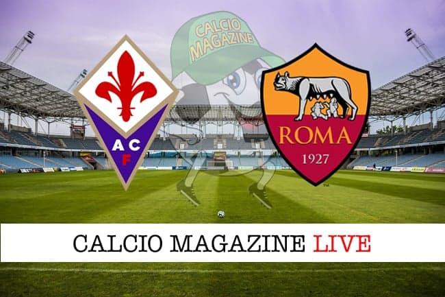 Fiorentina-Roma cronaca diretta risultato in tempo reale