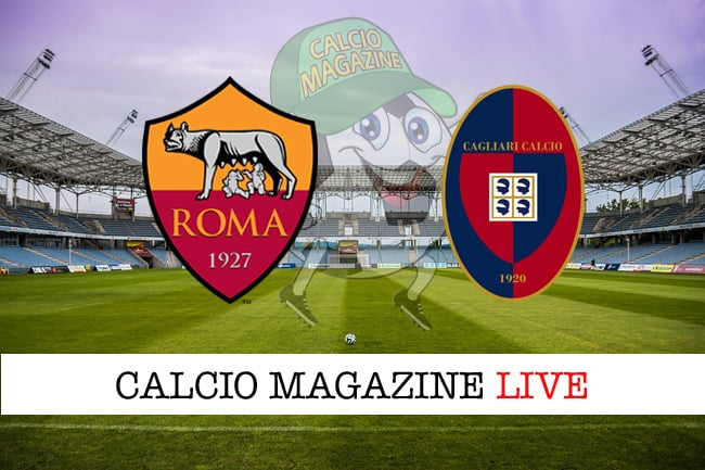 Roma Cagliari cronaca diretta live risultato in tempo reale