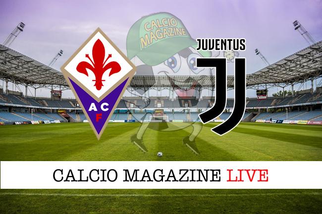 Fiorentina Juventus cronaca diretta live risultato in tempo reale
