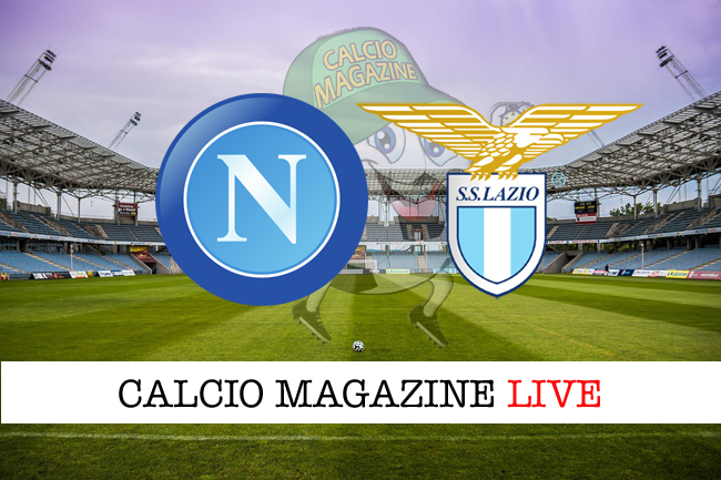 Napoli Lazio cronaca diretta risultato in campo reale