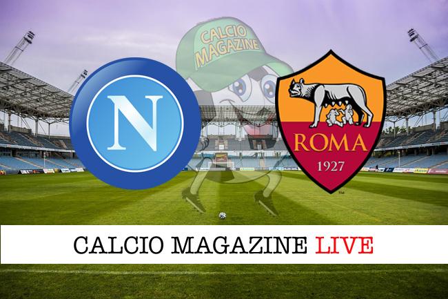 Napoli Roma cronaca diretta risultato in tempo reale