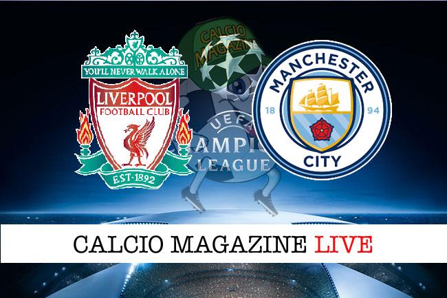 Liverpool - Manchester City cronaca diretta Champions League