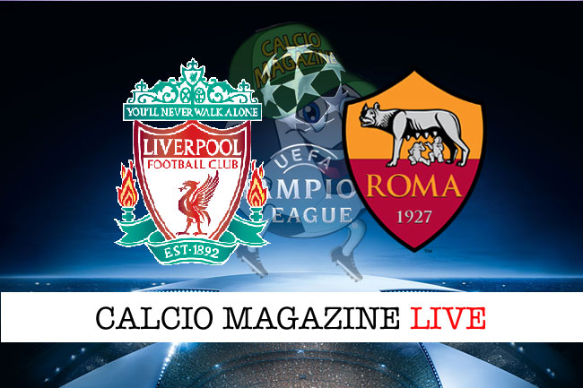 Liverpool Roma cronaca diretta risultato tempo reale