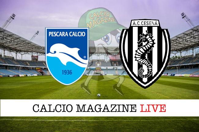 Pescara Cesena cronaca diretta risultato tempo reale