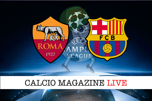 Roma Barcellona cronaca diretta risultato in tempo reale