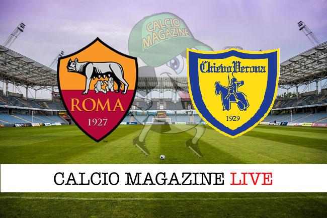 Roma Chievo Verona cronaca diretta risultato tempo reale