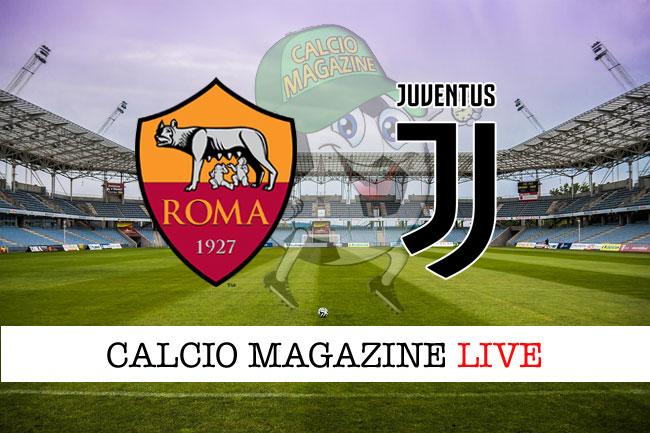 Roma Juventus cronaca diretta risultato tempo reale