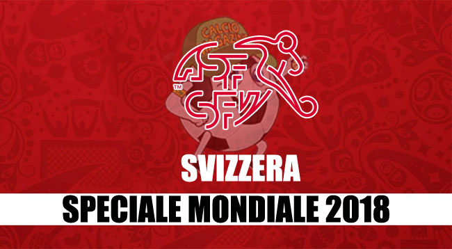 squadre Mondiale Russia 2018 Svizzera