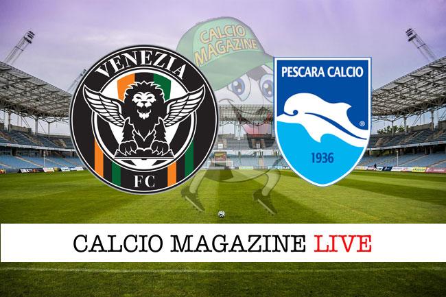 Venezia Pescara cronaca direttta live risultato in tempo reale