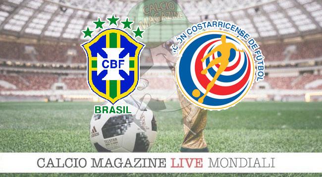 Brasile Costa Rica cronaca diretta risultato in tempo reale