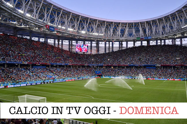 calcio in tv domenica