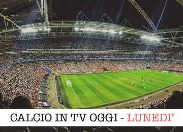 calcio in tv lunedì