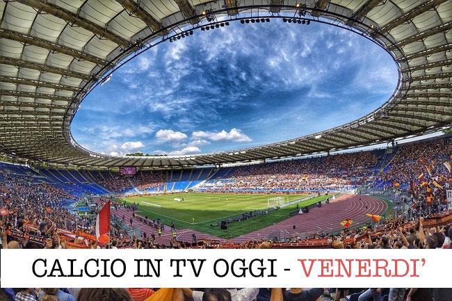 Calcio in tv: gli anticipi di Serie A, Serie B, Ligue 1 , Bundesliga e Liga