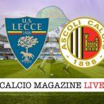 Lecce Ascoli cronaca diretta live risultato in campo reale