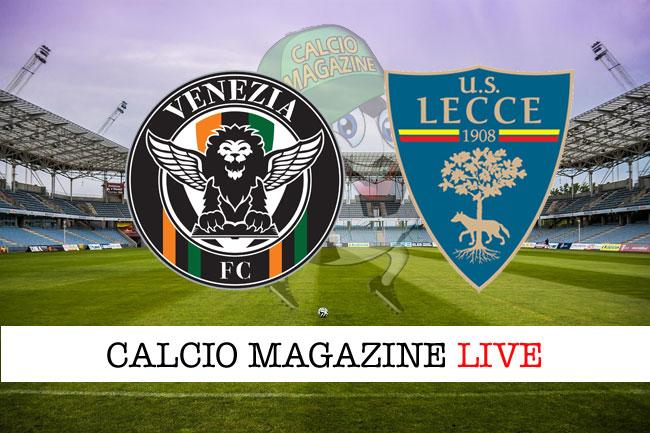 Venezia Lecce cronaca diretta live risultato in tempo reale