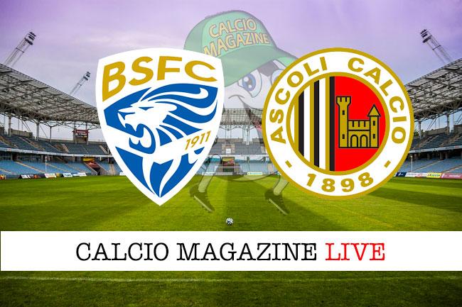 Brescia Ascoli cronaca diretta live risultato in tempo reale