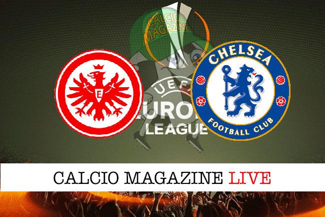 Eintracht Francoforte Chelsea cronaca diretta live risultato in tempo reale