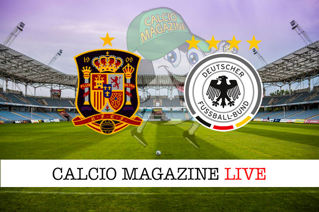 Spagna Germania cronaca diretta live risultato in tempo reale