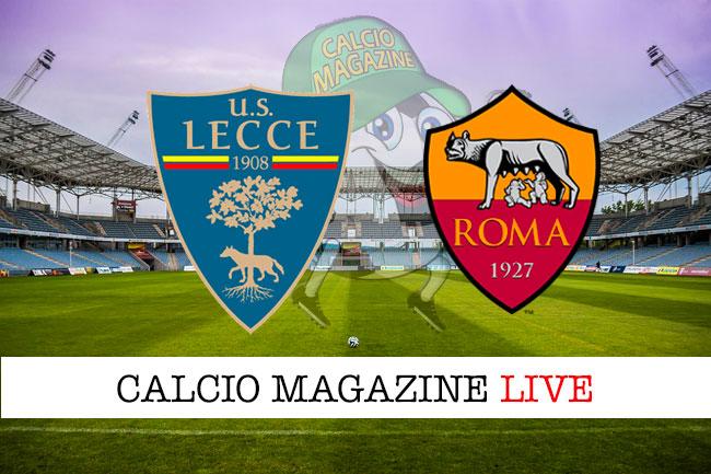 Lecce Roma cronaca diretta live risultato in tempo reale