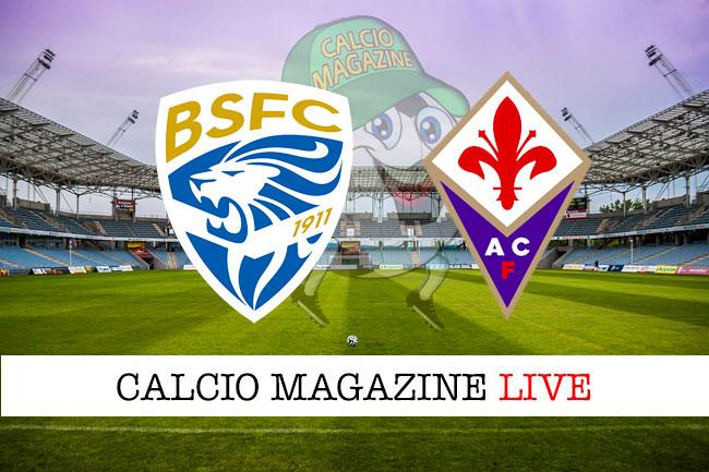 Brescia Fiorentina cronaca diretta live risultato in tempo reale