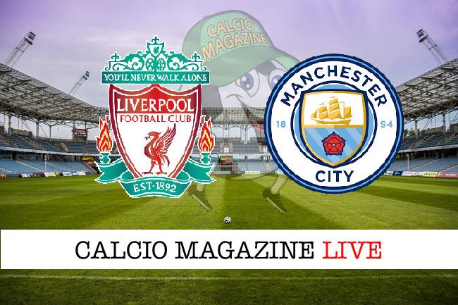 Liverpool Manchester City cronaca diretta live risultato tempo reale