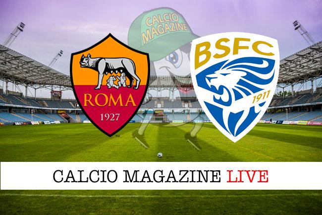 Roma Brescia cronaca diretta live risultato in tempo reale
