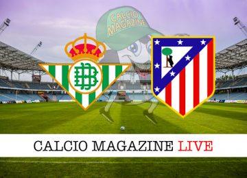 Betis Atletico Madrid cronaca diretta live risultato in tempo reale