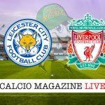 Leicester Liverpool cronaca diretta live risultato in tempo reale
