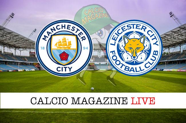 Manchester City Leicester cronaca diretta live risultato in tempo reale