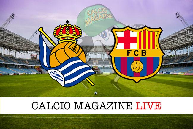Real Sociedad Barcellona cronaca diretta live risultato in tempo reale