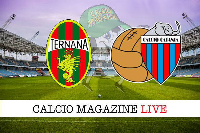 Ternana Catania cronaca diretta live risultato in tempo reale