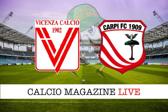 Vicenza Carpi cronaca diretta live risultato in tempo reale