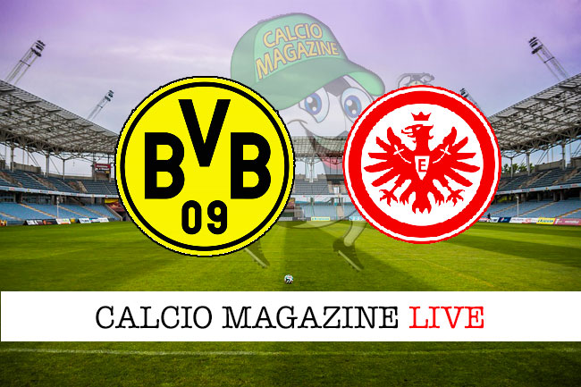 Borussia Dortmund Eintracht Francoforte cronaca diretta live risultato in tempo reale