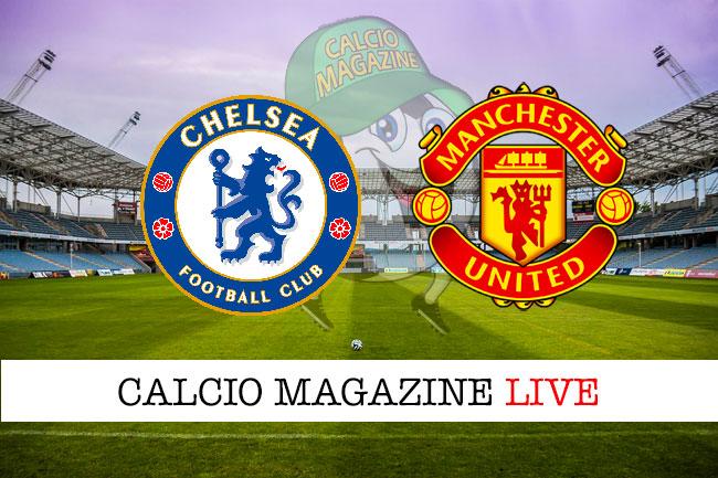 Chelsea Manchester United cronaca diretta live risultato in tempo reale