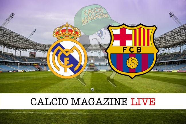 Real Madrid Barcellona cronaca diretta live risultato in tempo reale