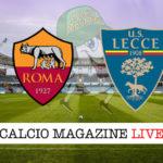 Roma Lecce cronaca diretta live risultato in tempo reale