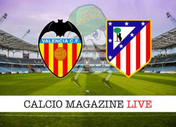 Valencia Atletico Madrid cronaca diretta live risultato in tempo reale