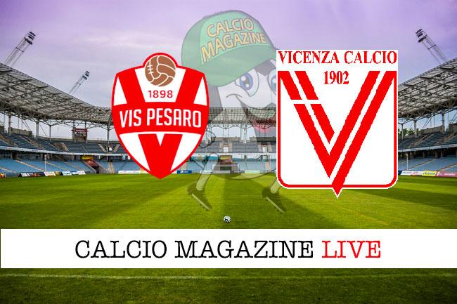 Vis Pesaro Vicenza cronaca diretta live risultato in tempo reale