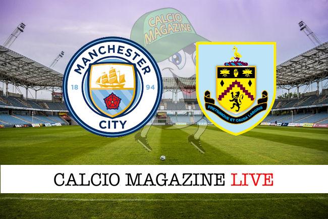 Manchester City Burnley cronaca diretta live risultato in tempo reale