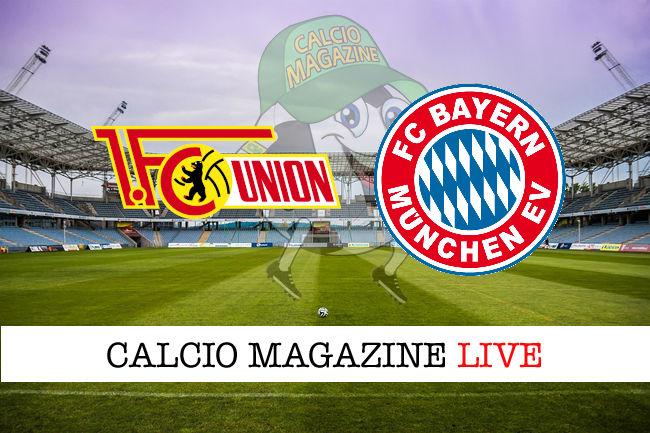 Union Berlino Bayern Monaco cronaca diretta live risultato in tempo reale