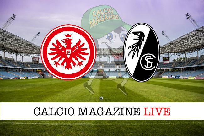Eintracht Francoforte Friburgo cronaca diretta live risultato in tempo reale