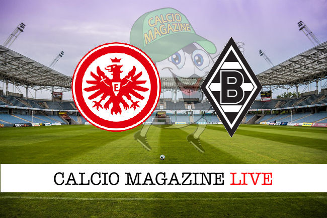 E.Francoforte B.M'Gladbach cronaca diretta live risultato in tempo reale