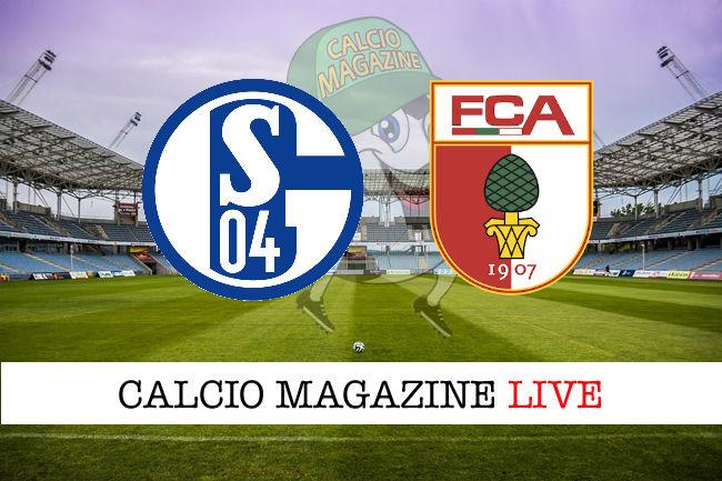 Schalke 04 Augsburg cronaca diretta live risultato in tempo reale