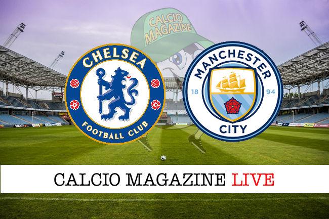 Chelsea Manchester City cronaca diretta live risultato in tempo reale