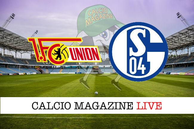 Union Berlino Schalke 04 cronaca diretta live risultato in tempo reale