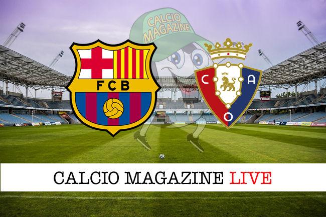 Barcellona Osasuna cronaca diretta live risultato in tempo reale