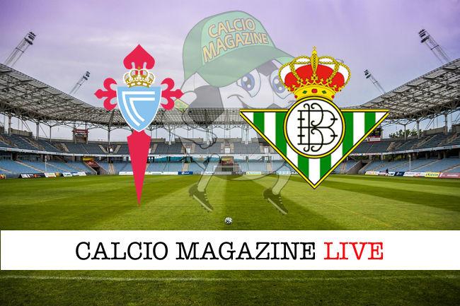 Celta Vigo Betis cronaca diretta live risultato in tempo reale